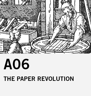 A06: The Paper Revolution in Late Mediaeval Europe. Comparative Investigations into Changing Technologies and Culture in `Social Space'