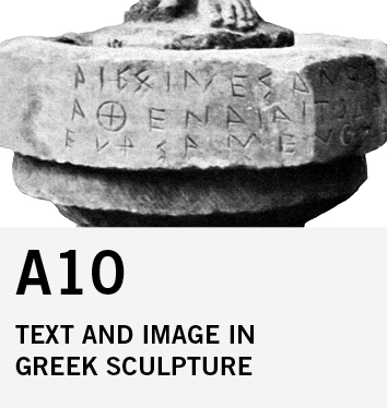 A10: Text and Image in Greek Sculpture: A Case-Study on Athens and Olympia From Archaic to Imperial Age