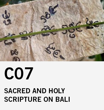 C07: Sacred and Holy Scripture. On the Materiality and Function of Competing Systems of Writing during the Formation of the Religious Field in Bali