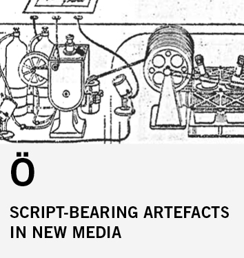 Ö: Script-Bearing Artefacts in the New Media